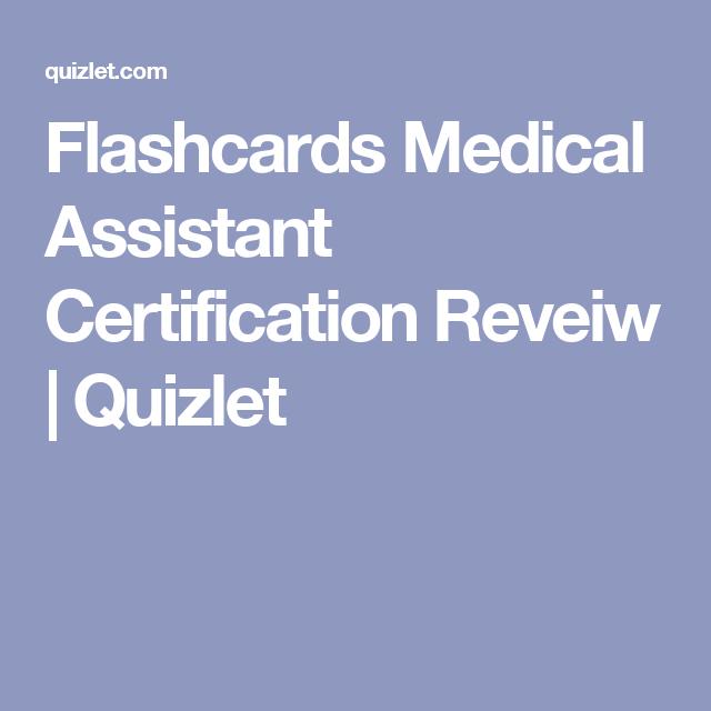 Flashcards Medical Assistant Certification Reveiw Quizlet Cma