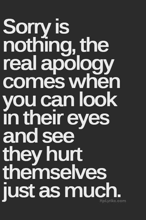 Real Shit Apologizing Quotes Short Inspirational Quotes Words Quotes