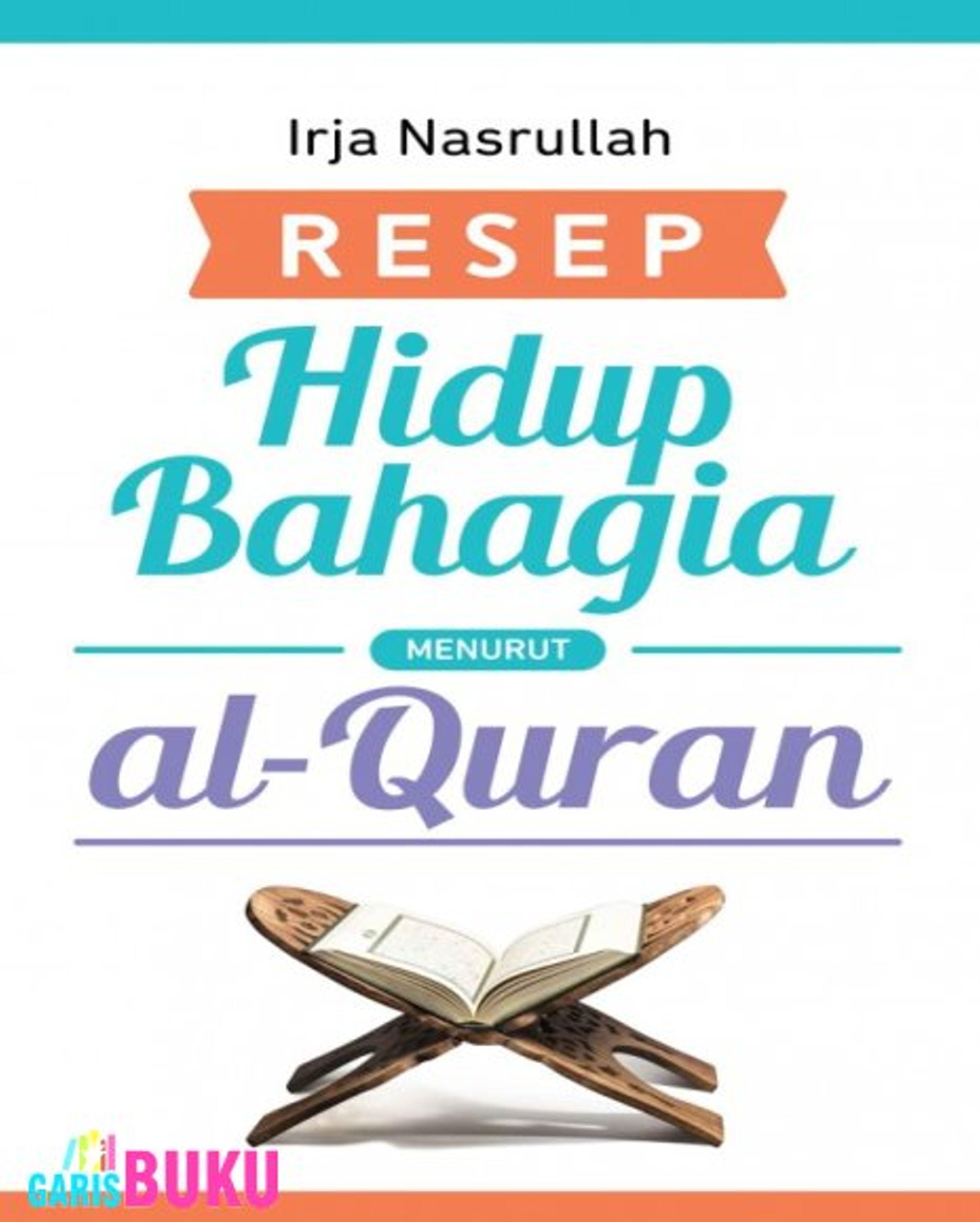 Resep Hidup Bahagia Menurut Al Quran By M Irja Nasrulloh Majid Isbn 9786025166532 Hidup Quran Buku