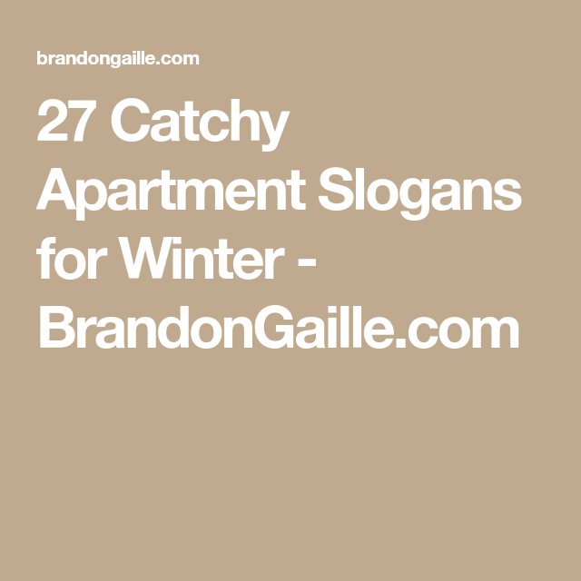 51 catchy apartment slogans for winter lease slogan marketing