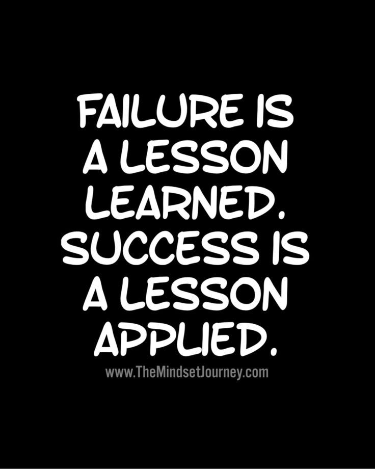 Inspirational Quotes About Failure: Failure Is A Lesson Learned. Success Is A Lesson Applied