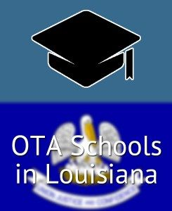 Research and compare all of the Occupational Therapist Assistant (OTA) Programs offered in the state of Louisiana