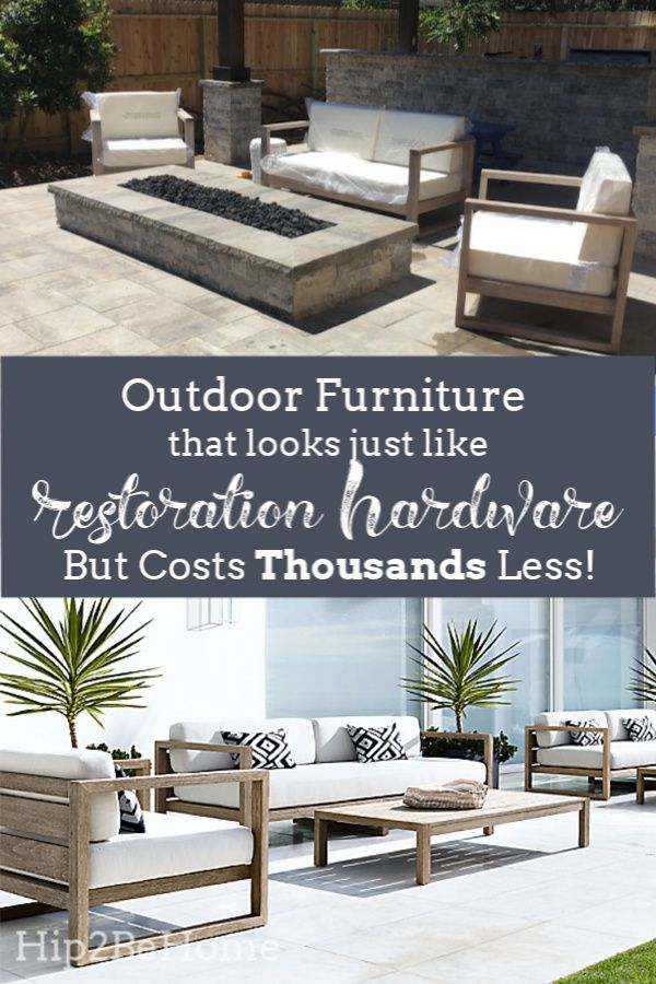 Outdoor Patio Furniture That Looks Just Like Restoration Hardware But Costs 5 500 Less