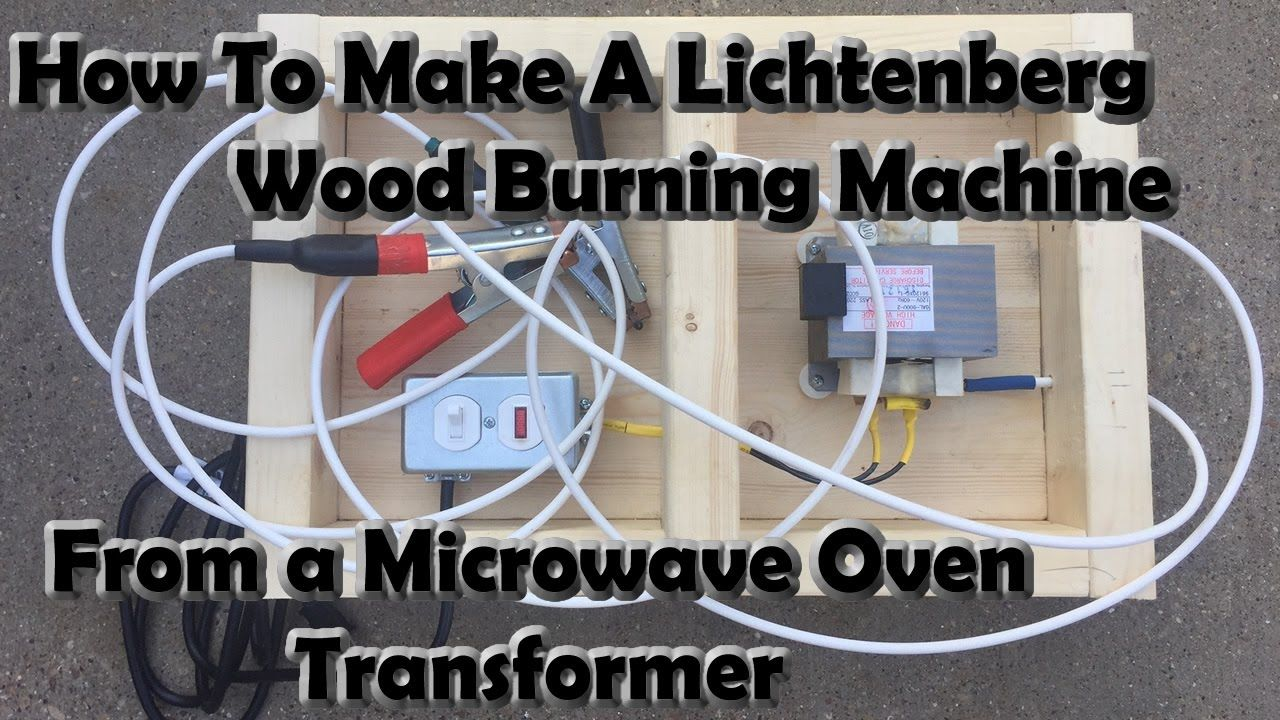 Making A Lichtenberg Wood Burning Machine From A Microwave Transformer Wood Burning Art Lichtenberg Burning Wood With Electricity