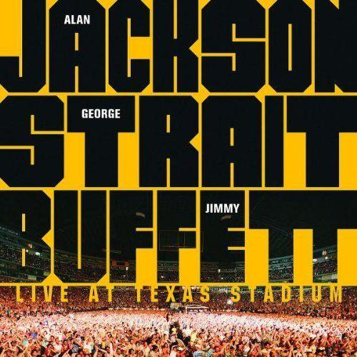 Live At Texas Stadium George Strait Alan Jackson And Jimmy
