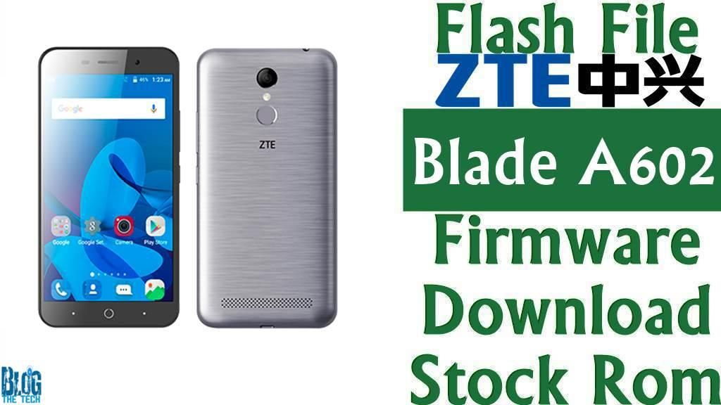 Flash File] ZTE Blade A602 Firmware Download [Stock Rom] | Firmware