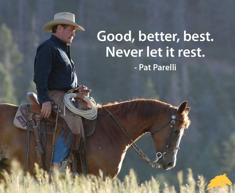 Good Better Best Never Let It Rest Pat Parelli Start Your