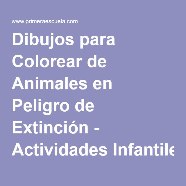 Dibujos Para Colorear De Animales En Peligro De Extincion