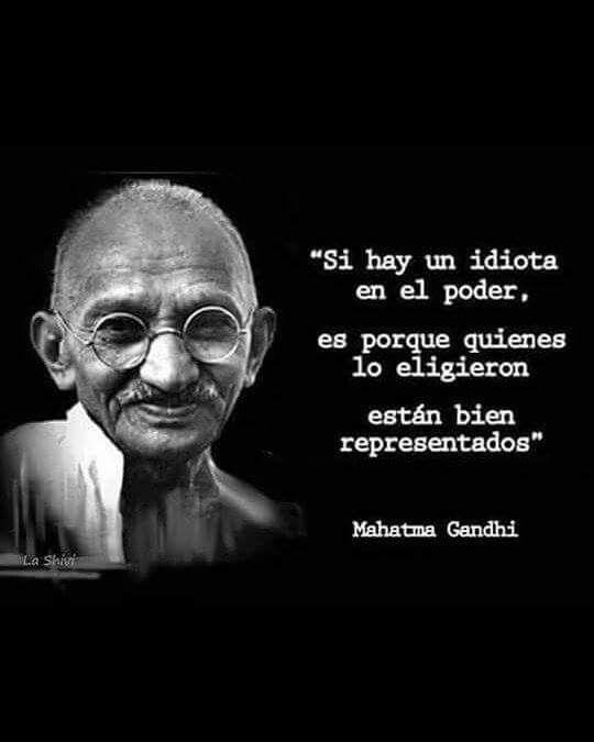 Ghandi,, DIGO!!! Por  Aquellos Que Votaron por Donald Trump..jajaja