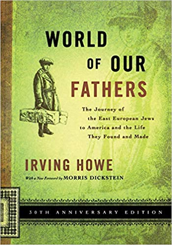 Amazon Com World Of Our Fathers 9780814736852 Irving Howe Books Father Fiction And Nonfiction World