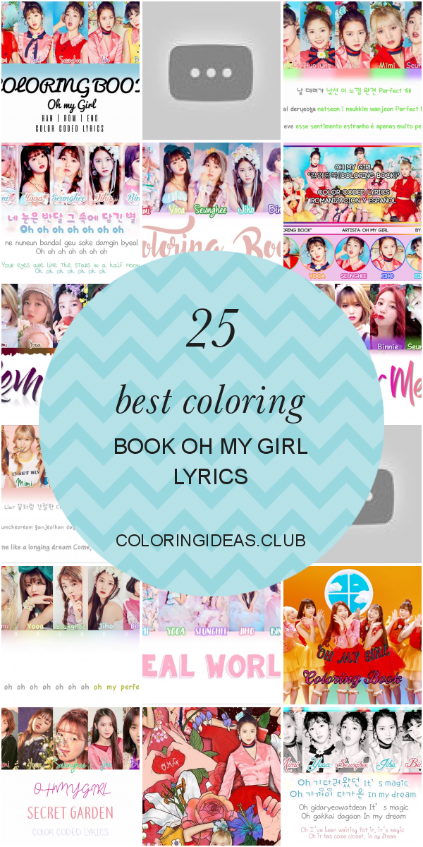 25 Best Coloring Book Oh My Girl Lyrics Coloring Pages For Girls My Girl Lyrics Coloring Books