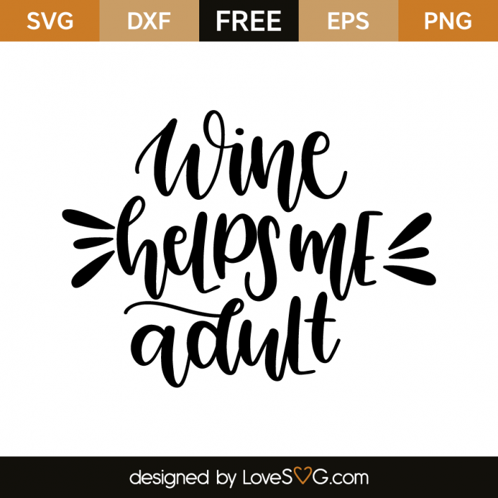Wine helps me Adult Wine glass sayings, Wine quotes, Wine