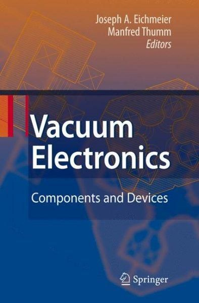 Vacuum Electronics: Components and Devices (Hardcover)