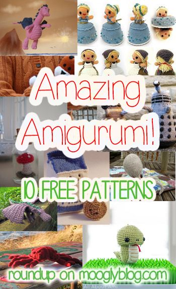 Amazing Amigurumi - both knit and crochet amigurumi patterns, and they're all free!...6 crochet and 4 knit. These are all so cute!
