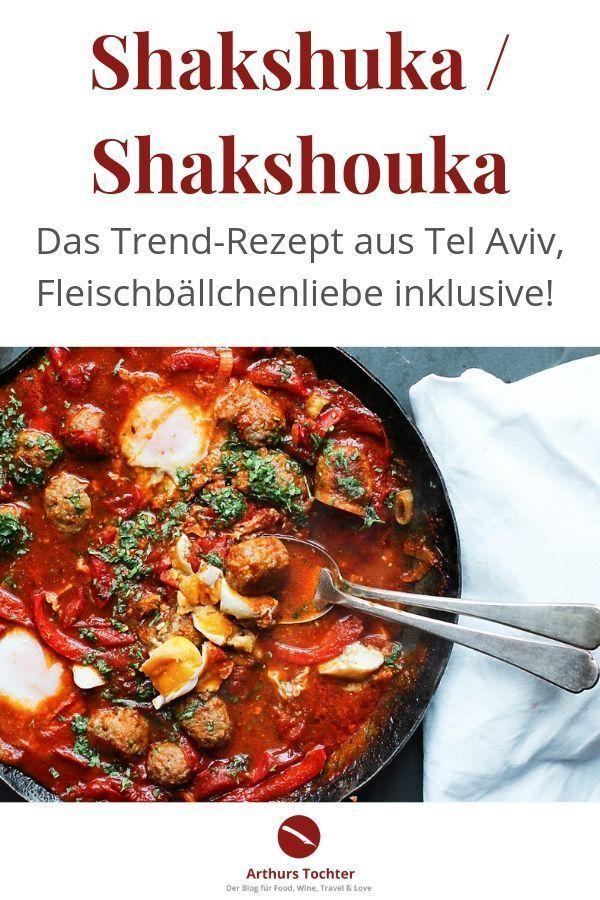Shakshuka / Shakshouka – das israelische Rezept zum Trend, Fleischbällchenliebe inklusive