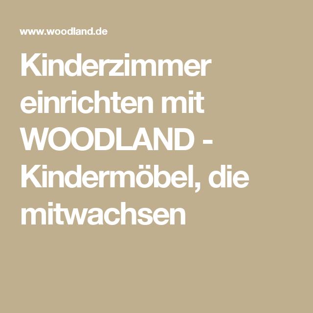 Kinderzimmer einrichten mit WOODLAND - Kindermöbel, die mitwachsen