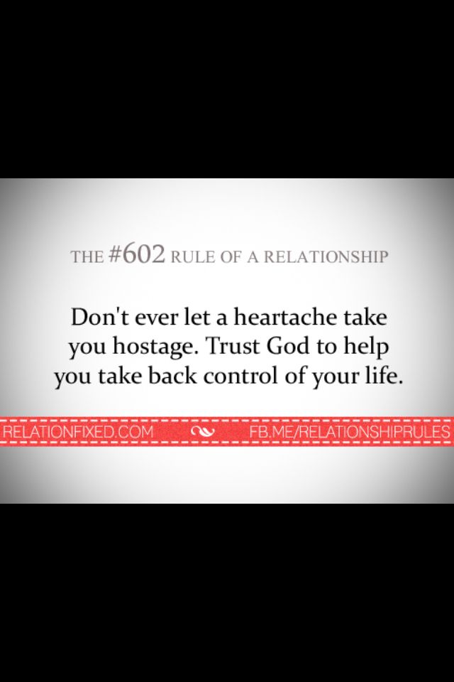 Don't ever let heartache Relationship rules quotes
