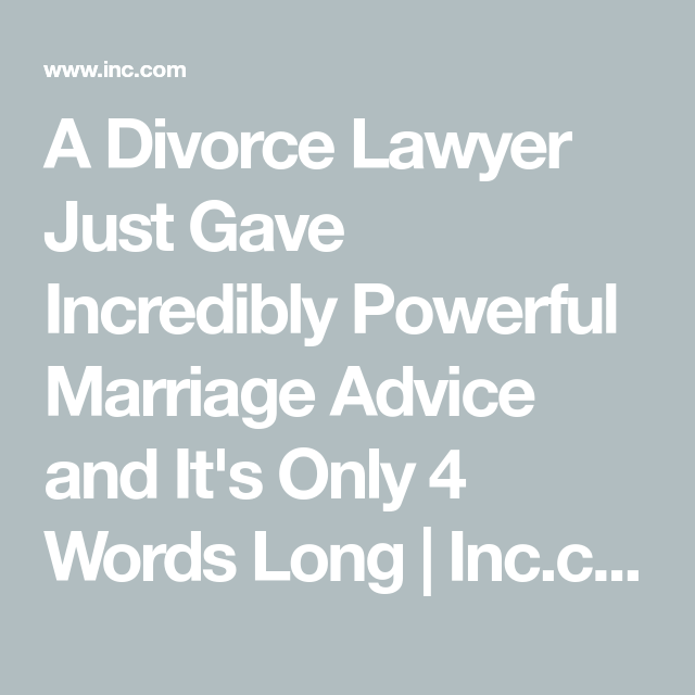 A Divorce Lawyer Just Gave Incredibly Powerful Marriage Advice and It's Only 4 Words Long
