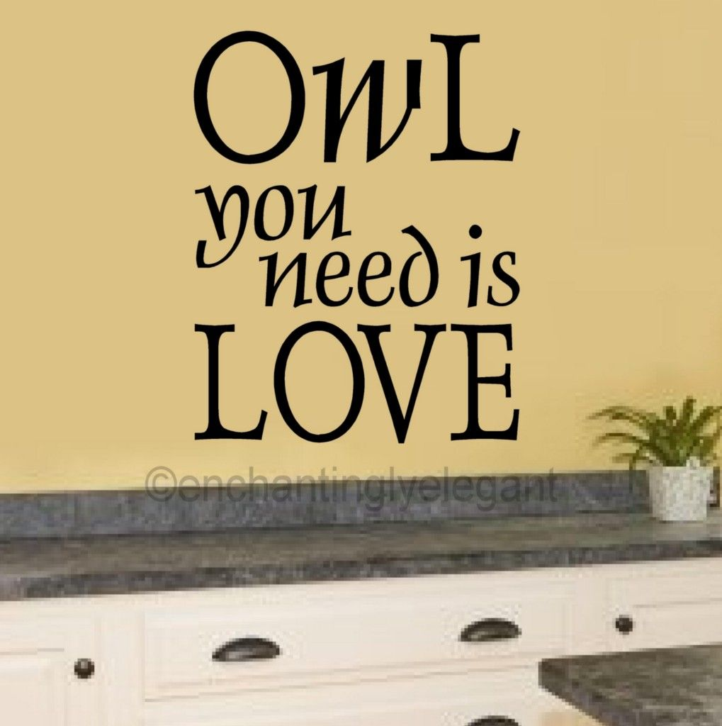Owl You Need Is Love Vinyl Decal Wall Sticker Words Lettering Quote ...