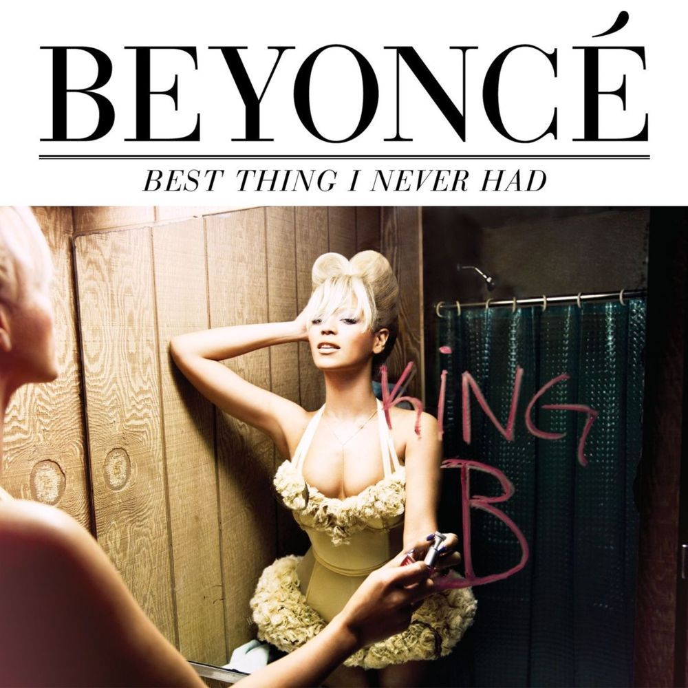 Beyoncé – Best Thing I Never Had (single cover art)