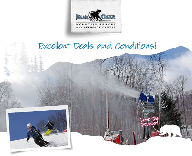Want a deal? You don't have to look too far. $25 tickets for the rest of the season at Bear Creek Mountain Resort. http://web.safecrm.com/DRYNLZGTG2B55K3PAPGKSAKLOIRR887E9HJZA7AL4DCQ6X9PBE3V73DHH5EVKNIIGA1IRH2POGHN.htm