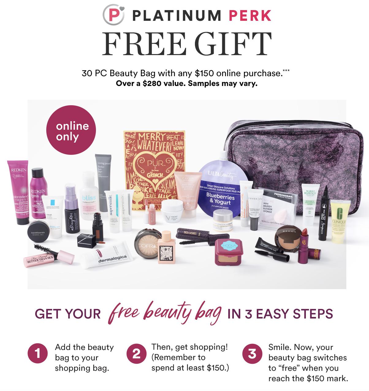 Ulta Platinum Perk Free 30 pcs beauty bag w/150 purchase