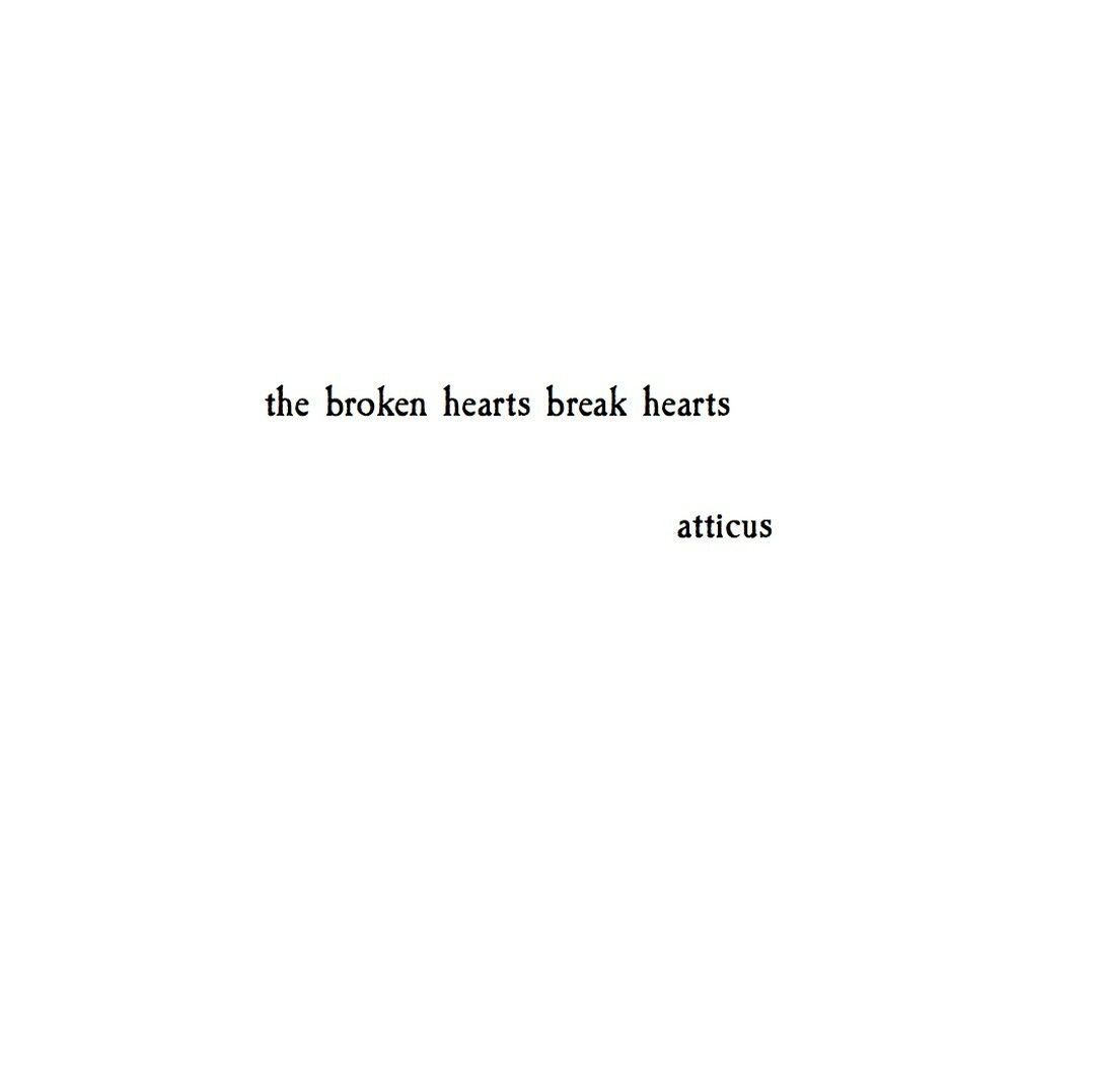 Saying Quotes About Sadness: 'Broken Hearts' @atticuspoetry #atticuspoetry