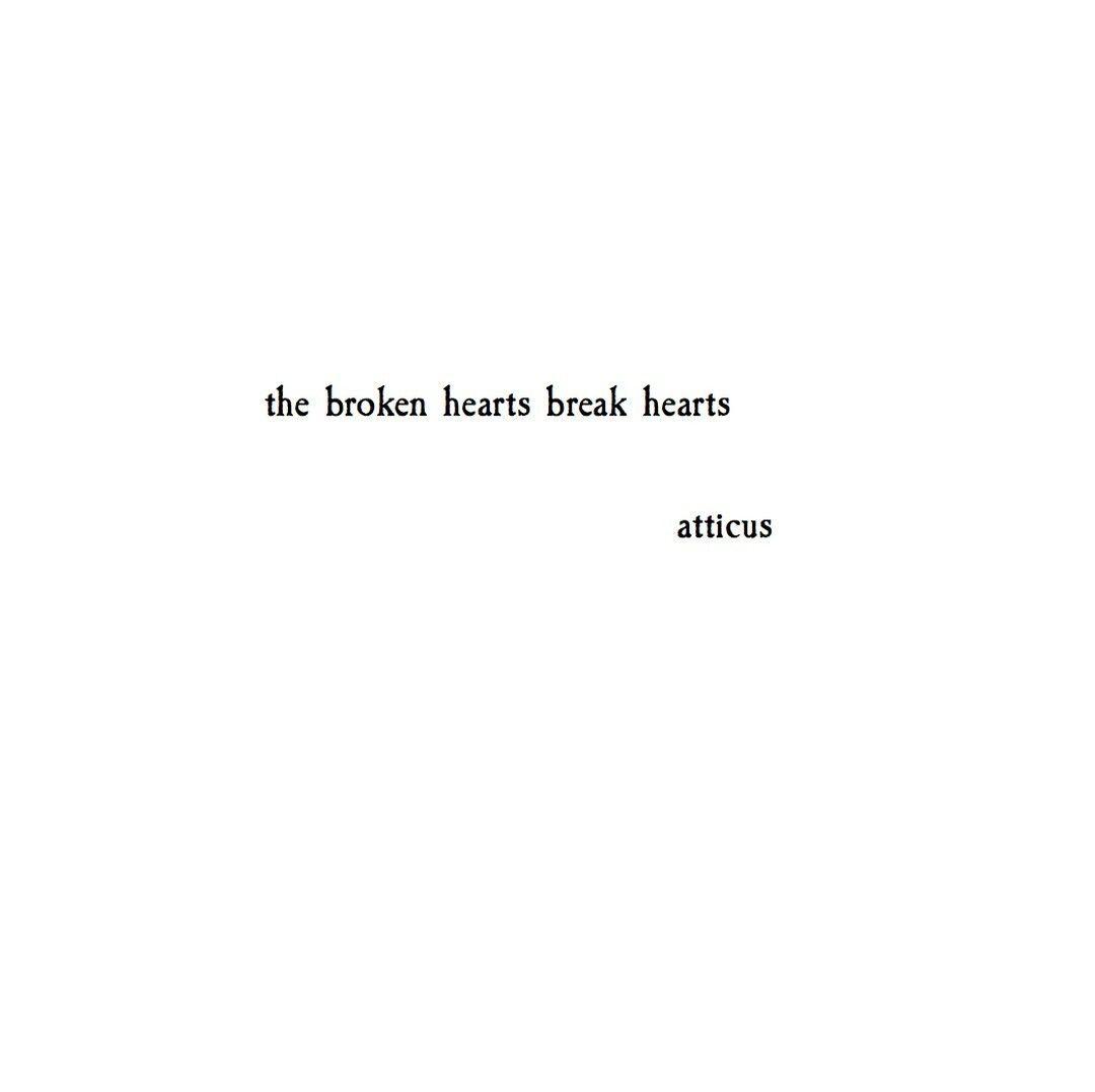 Sad Quotes About Love: 'Broken Hearts' @atticuspoetry #atticuspoetry