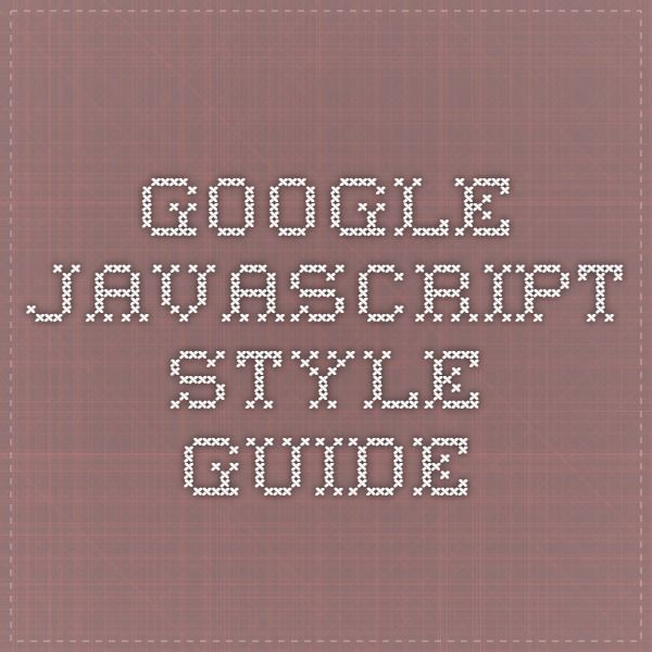 Google JavaScript Style Guide | Style guides, Javascript, Math