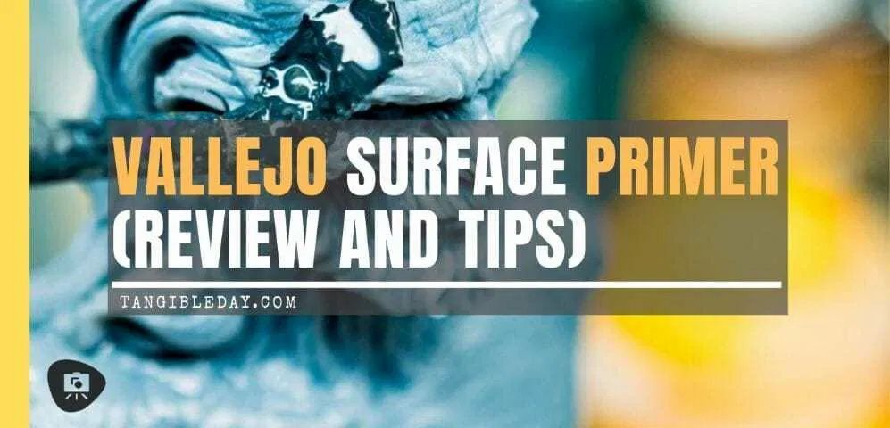 Vallejo Surface Primer For Miniatures Review And Tips Tangible Day In 2020 Vallejo Primer Surface