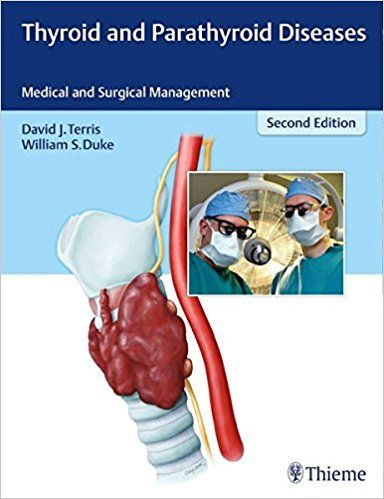 Thyroid and Parathyroid Diseases: Medical and Surgical Management ...