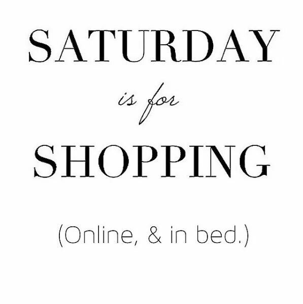 Saturday Is For Shopping  Quotes    Shopping Shopping