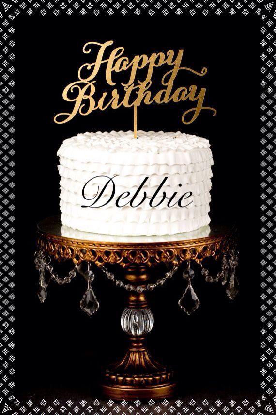 Happy Birthday Debbie Happy Birthday Sms Happy Anniversary Cakes Happy Birthday Cakes