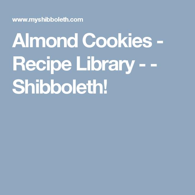 Almond Cookies - Recipe Library  -  - Shibboleth!