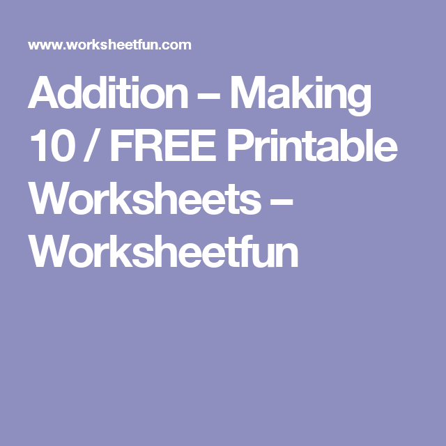 Addition Making 10 Free Printable Worksheets Worksheetfun