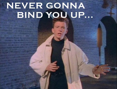 Never Gonna Bind You Up Never Gonna Let You Down Rick Astley Rick Astley Meme Comment Memes