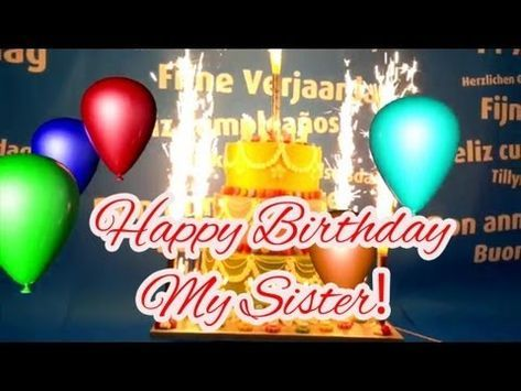 Best Happy Birthday Song for My Sister! - YouTube | Funny