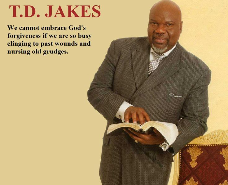 TD Jakes Quote On Forgiveness Bishop TD Jakes Pinterest Interesting Td Jakes Pain Full Quotes