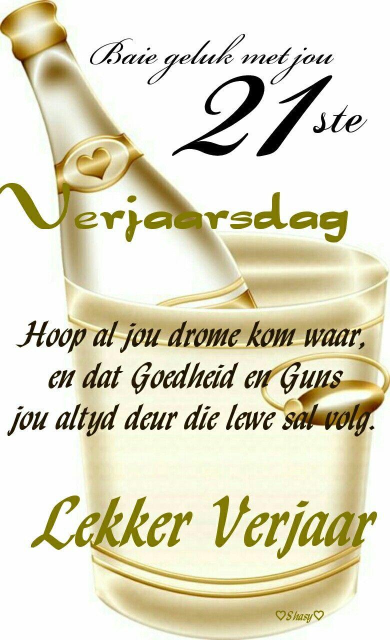 21 Ste Verjaarsdag Happy Birthdayverjaarsdae Wense Pinterest
