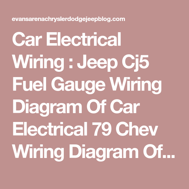 Car Electrical Wiring Jeep Cj5 Fuel Gauge Diagram Of Rhpinterest: Car Fuel Gauge Wiring Diagram At Gmaili.net