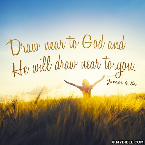 Draw Near To God And He Will Draw Near To You James 4 8 Verses