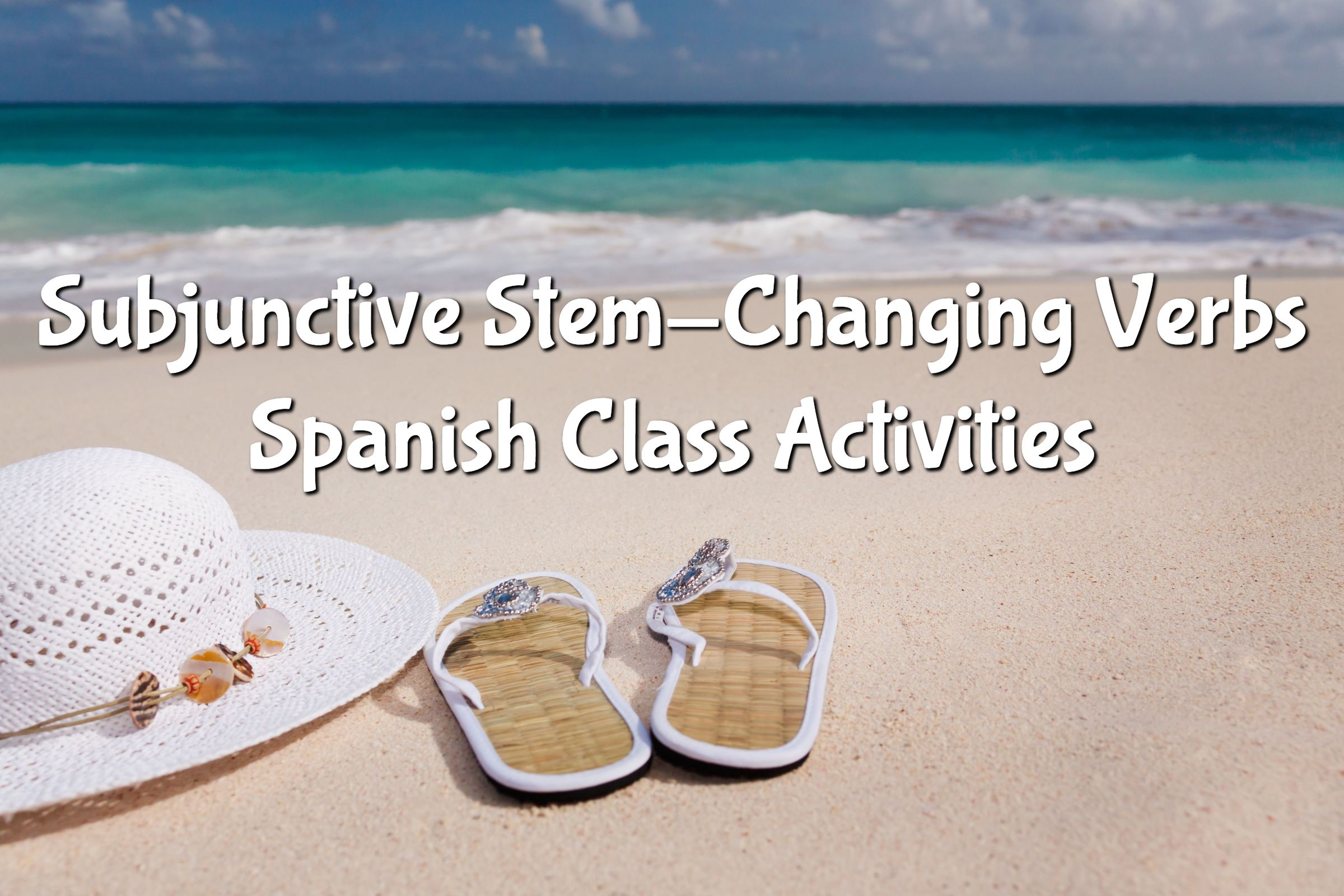 Subjunctive Stem Changing Verbs Spanish Class Activities