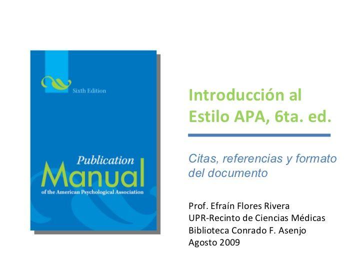 Introducción al Estilo APA, 6ta. ed. Prof. Efraín Flores Rivera ...
