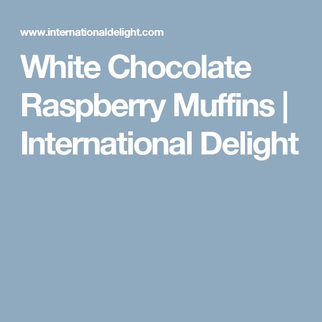 White Chocolate Raspberry Muffins   | International Delight