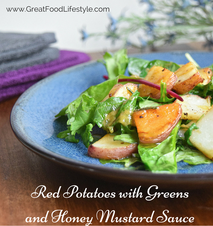 Red Potatoes with Greens and Honey Mustard Sauce  For more