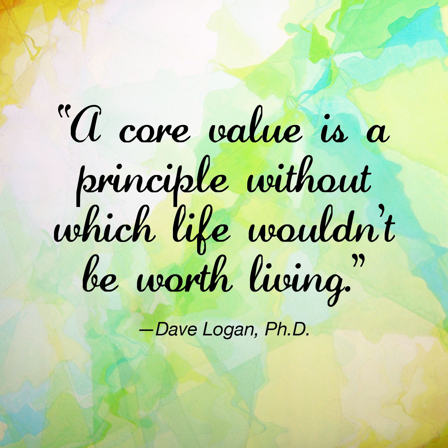 A Core Value Is A Principle Without Which Life Wouldn T