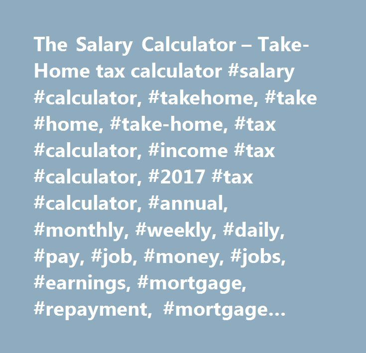 The Salary Calculator  TakeHome Tax Calculator Salary