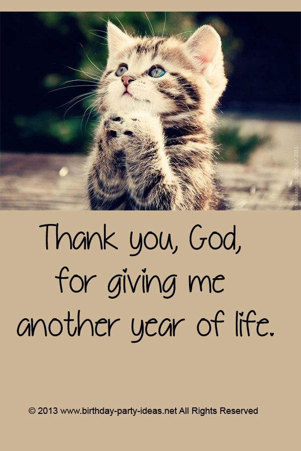 Thank You God For Giving Me Another Year Of Life