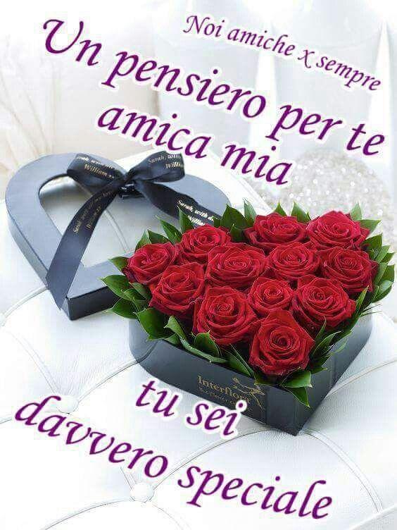 Sei Speciale Amica Mia Frasi Del Buongiorno Pinterest Good