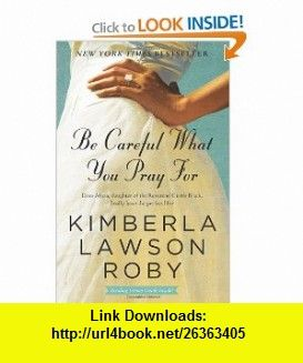 Be Careful What You Pray For A Novel 9780061443121 border=